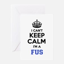 I can't keep calm Im FUS Greeting Cards