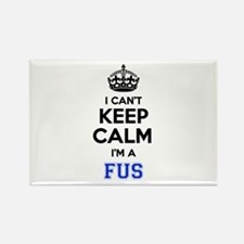I can't keep calm Im FUS Magnets