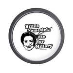 Bill is homesick, vote for Hillary Wall Clock