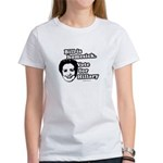 Bill is homesick, vote for Hillary Women's T-Shirt