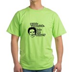 Bill is homesick, vote for Hillary Green T-Shirt