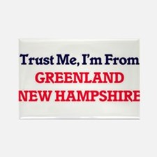Trust Me, I'm from Greenland New Hampshire Magnets