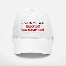 Trust Me, I'm from Hampton New Hampshire Baseball Baseball Cap