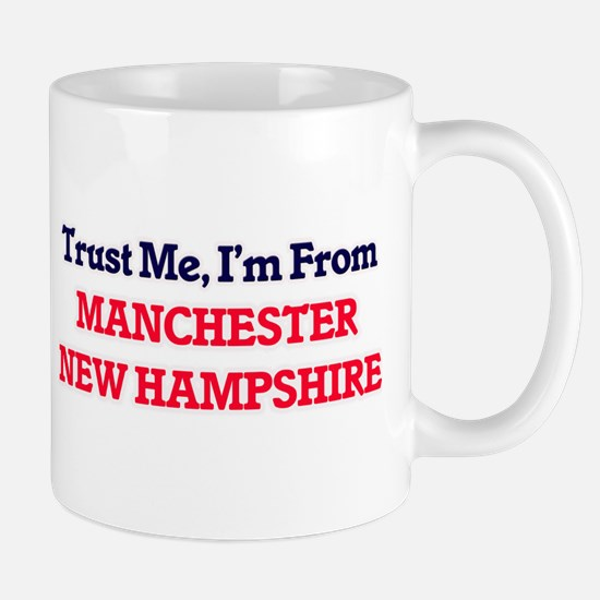 Trust Me, I'm from Manchester New Hampshire Mugs