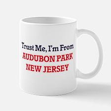 Trust Me, I'm from Audubon Park New Jersey Mugs