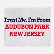 Trust Me, I'm from Audubon Park New Throw Blanket