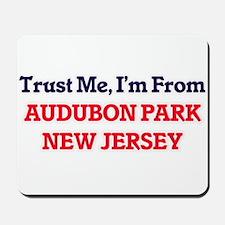 Trust Me, I'm from Audubon Park New Jers Mousepad
