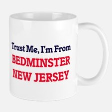 Trust Me, I'm from Bedminster New Jersey Mugs