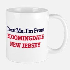 Trust Me, I'm from Bloomingdale New Jersey Mugs