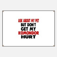 Don't Get My Komondor Dog Hurt Banner
