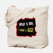 I Need A Beer! Tote Bag