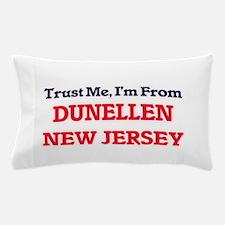 Trust Me, I'm from Dunellen New Jersey Pillow Case