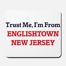 Trust Me, I'm from Englishtown New Jerse Mousepad