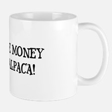 Money or Alpaca Mug