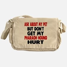 Don't Get My Pharaoh Hound Dog Hurt Messenger Bag
