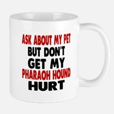 Don't Get My Pharaoh Hound Dog Hurt Mug