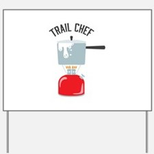 Trail Chef Yard Sign
