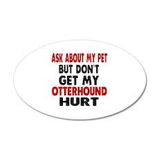 Don't Get My Otterhound Dog Wall Decal