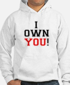 I OWN YOU! Hoodie