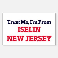 Trust Me, I'm from Iselin New Jersey Decal