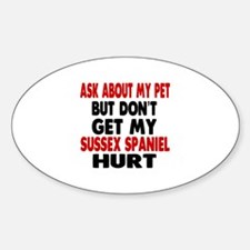 Don't Get My Sussex Spaniel Dog Hur Decal