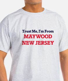 Trust Me, I'm from Maywood New Jersey T-Shirt