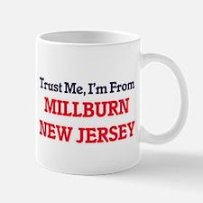 Trust Me, I'm from Millburn New Jersey Mugs