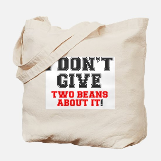 I DONT GIVE TWO NEANS ABAOUT IT! Tote Bag