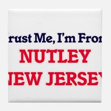 Trust Me, I'm from Nutley New Jersey Tile Coaster
