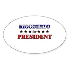 RIGOBERTO for president Oval Decal