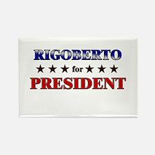 RIGOBERTO for president Rectangle Magnet