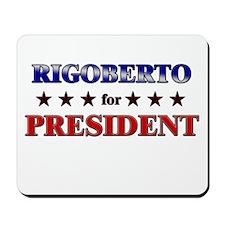 RIGOBERTO for president Mousepad