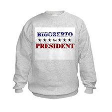 RIGOBERTO for president Sweatshirt