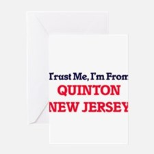 Trust Me, I'm from Quinton New Jers Greeting Cards