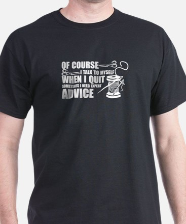 I Talk To My Self When I Quilt T-Shirt