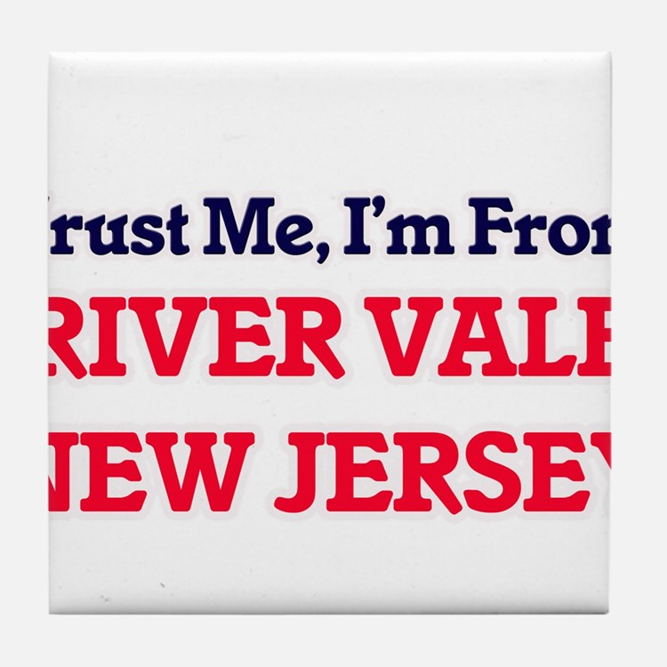 Trust Me, I'm from River Vale New Jer Tile Coaster