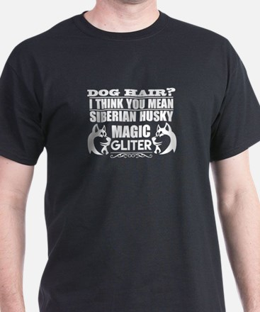 Dog Hair Siberian Husky Magic Glitter T-Shirt
