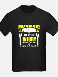 Mechanic Don't Tell Me How To Do My Job T-Shirt