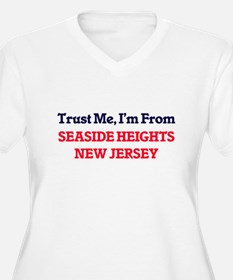 Trust Me, I'm from Seaside Heigh Plus Size T-Shirt