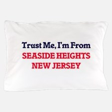 Trust Me, I'm from Seaside Heights New Pillow Case