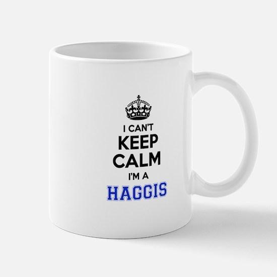 I can't keep calm Im HAGGIS Mugs