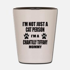I'm a Chantilly Tiffany Mommy Shot Glass