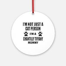 I'm a Chantilly Tiffany Mommy Round Ornament