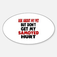 Don't Get My Samoyed Dog Hurt Decal