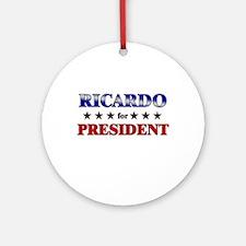 RICARDO for president Ornament (Round)