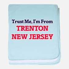 Trust Me, I'm from Trenton New Jersey baby blanket