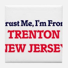 Trust Me, I'm from Trenton New Jersey Tile Coaster