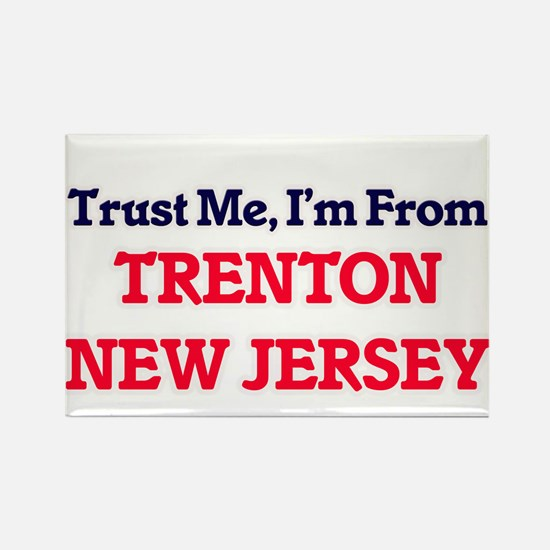 Trust Me, I'm from Trenton New Jersey Magnets