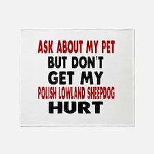 Don't Get My Polish Lowland Sheepdog Throw Blanket
