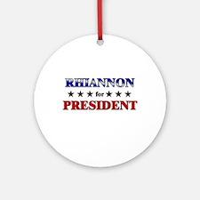 RHIANNON for president Ornament (Round)